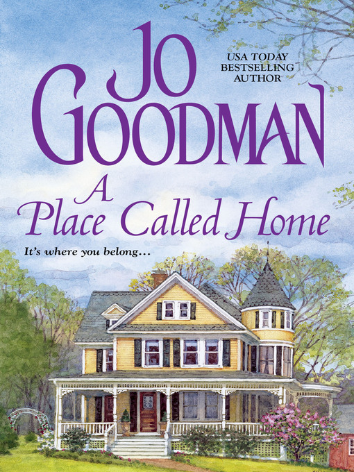 Title details for A Place Called Home by Jo Goodman - Available