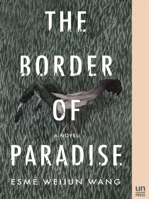 Title details for The Border of Paradise by Esmé Weijun Wang - Wait list
