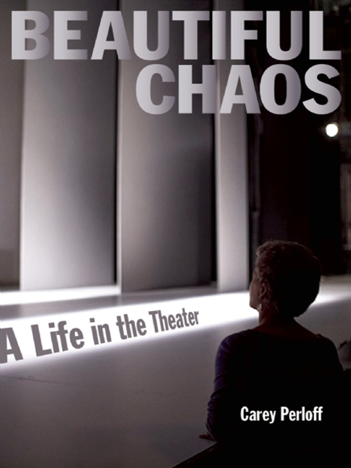 Title details for Beautiful Chaos by Carey Perloff - Available