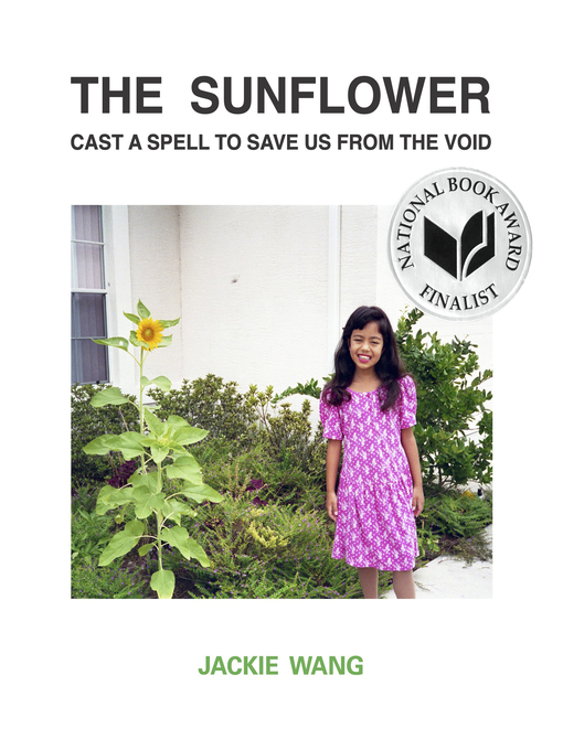 Title details for The Sunflower Cast a Spell to Save Us From the Void by Jackie Wang - Available