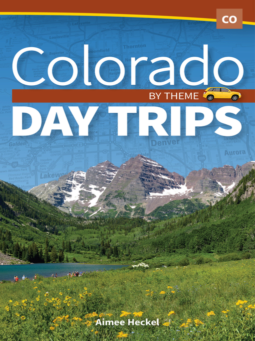 Title details for Colorado Day Trips by Theme by Aimee Heckel - Wait list