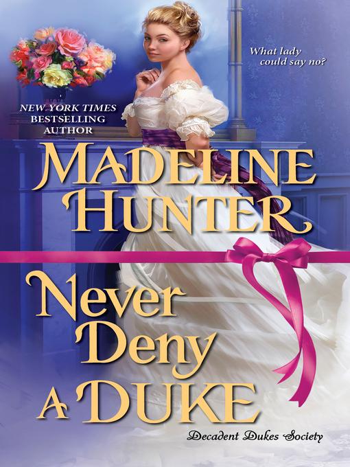 Title details for Never Deny a Duke by Madeline Hunter - Wait list