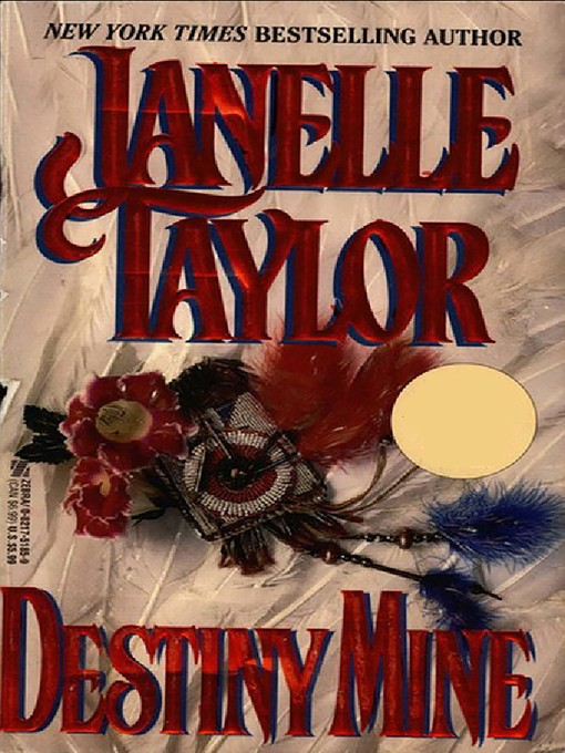 Title details for Destiny Mine by Janelle Taylor - Available