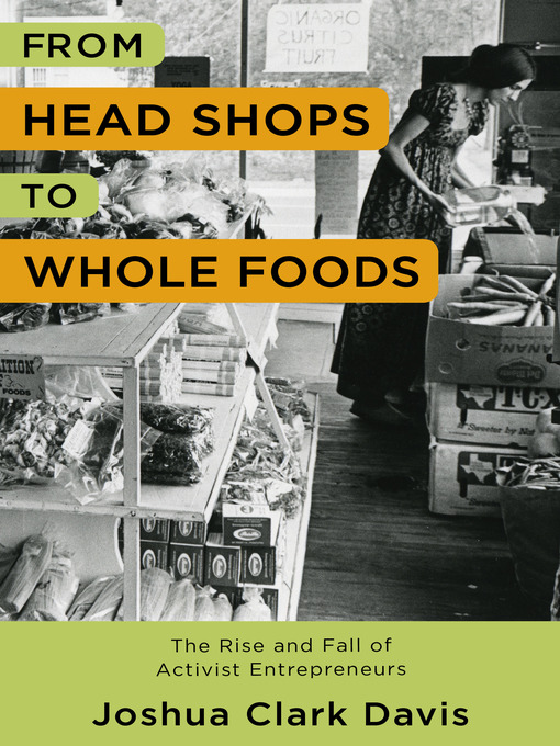 Title details for From Head Shops to Whole Foods by Joshua C. Davis - Available
