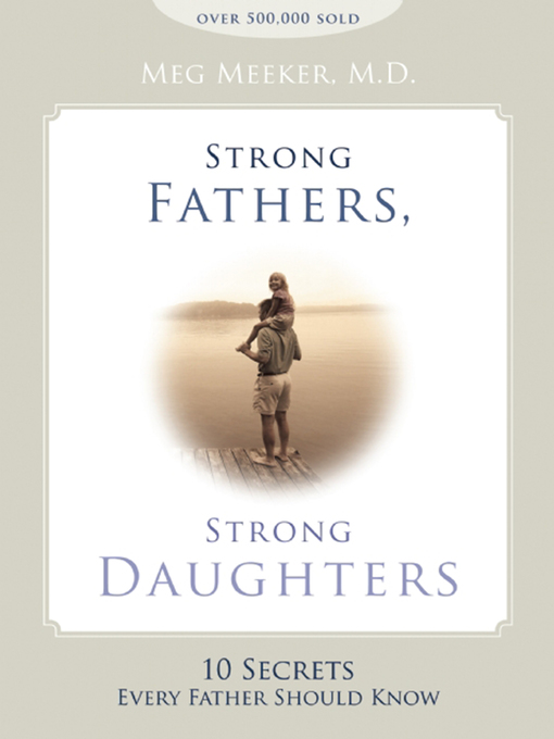 Title details for Strong Fathers, Strong Daughters by Meg Meeker - Wait list