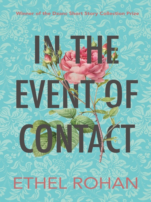 Title details for In the Event of Contact by Ethel Rohan - Available