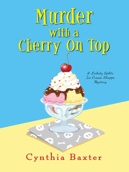 Title details for Murder with a Cherry on Top by Cynthia Baxter - Available