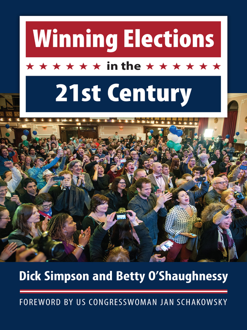 Title details for Winning Elections in the 21st Century by Dick Simpson - Available