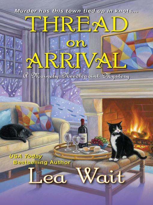 Title details for Thread on Arrival by Lea Wait - Wait list