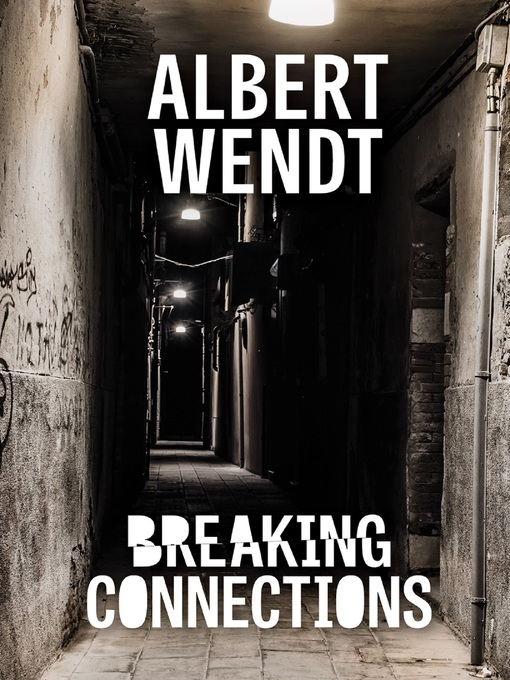 Title details for Breaking Connections by Albert Wendt - Available