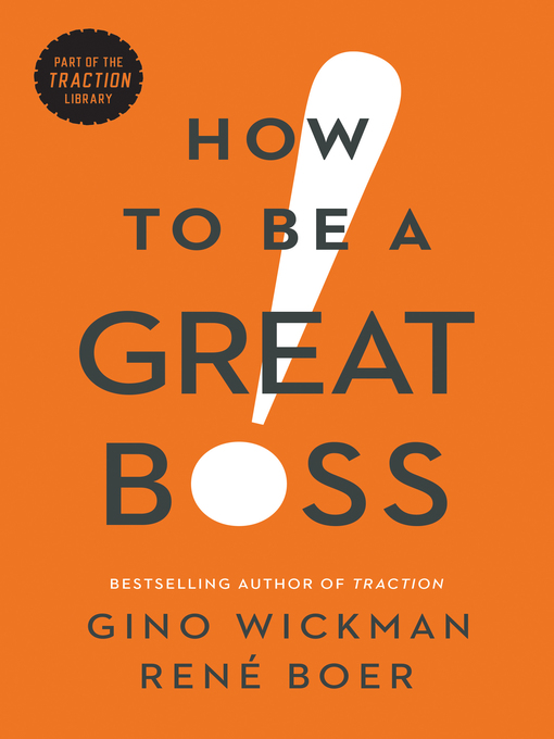 Title details for How to Be a Great Boss by Gino Wickman - Available