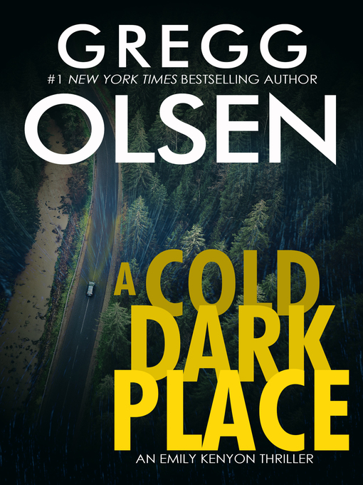 Title details for A Cold Dark Place by Gregg Olsen - Available
