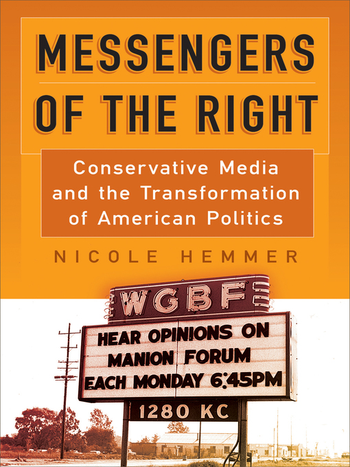 Title details for Messengers of the Right by Nicole Hemmer - Available