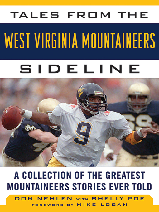 Title details for Tales from the West Virginia Mountaineers Sideline by Don Nehlen - Wait list