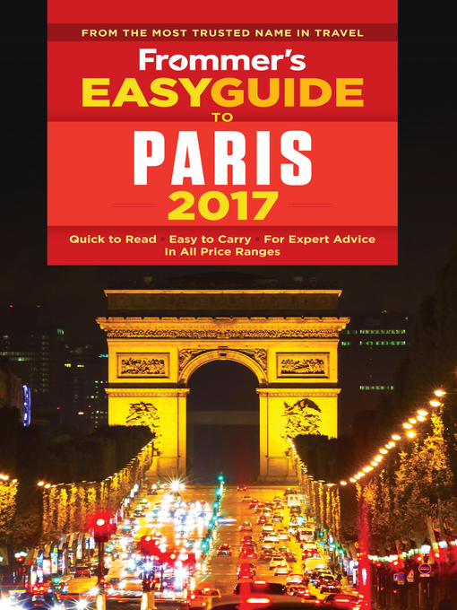 Title details for Frommer's EasyGuide to Paris 2017 by Anna E. Brooke - Available