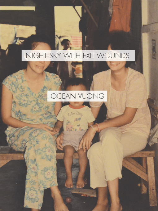 Title details for Night Sky with Exit Wounds by Ocean  Vuong - Available