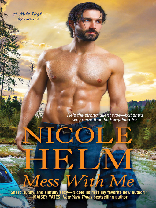 Title details for Mess with Me by Nicole Helm - Available