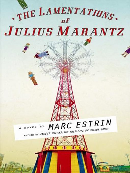 Title details for The Lamentations of Julius Marantz by Marc Estrin - Available