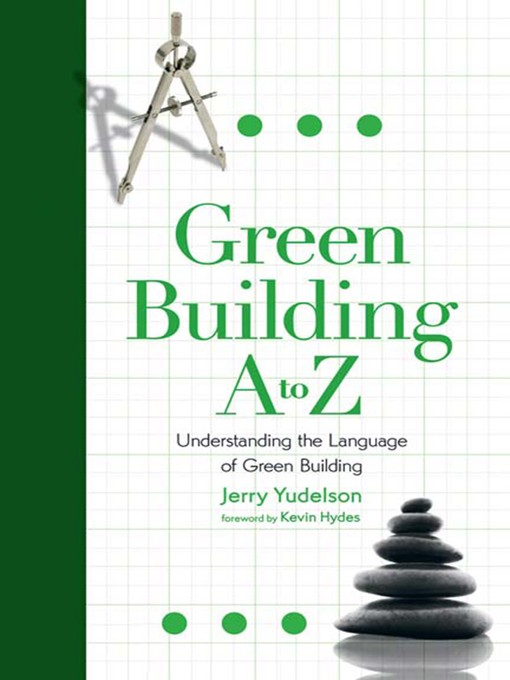 Title details for Green Building a to Z by Jerry Yudelson - Available