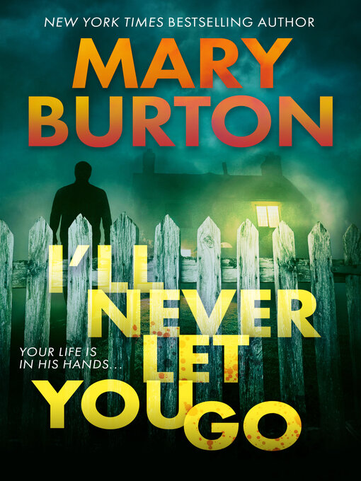 Title details for I'll Never Let You Go by Mary Burton - Available