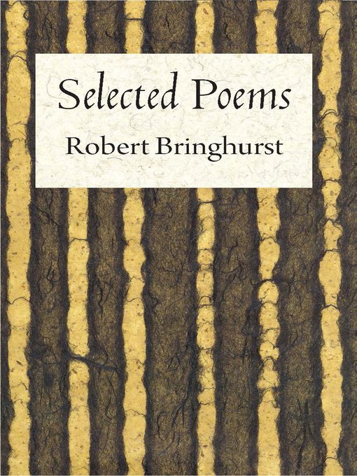 Title details for Selected Poems by Robert Bringhurst - Available