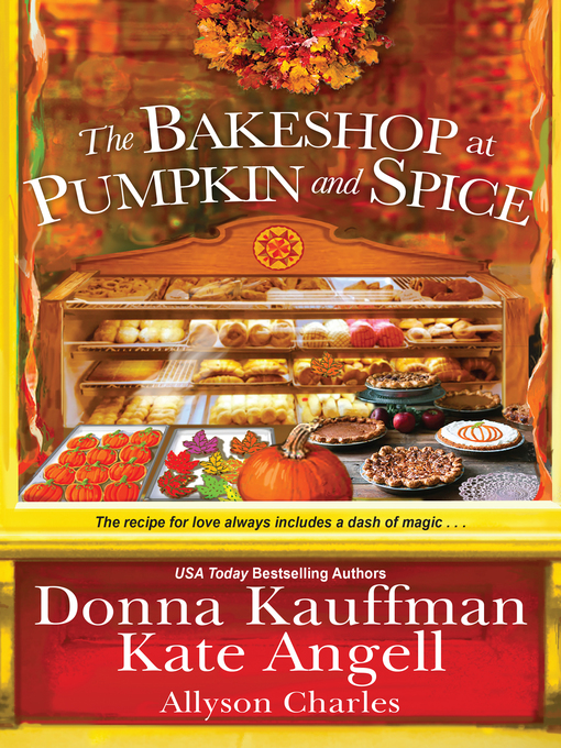 Title details for The Bakeshop at Pumpkin and Spice by Donna Kauffman - Wait list