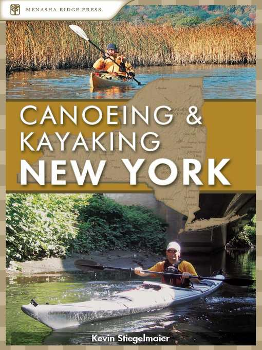 Title details for Canoeing & Kayaking New York by Kevin Stiegelmaier - Available