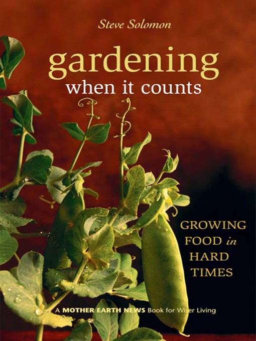 Title details for Gardening When It Counts by Steve Solomon - Available