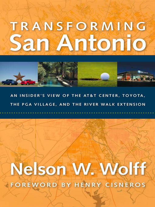 Title details for Transforming San Antonio by Nelson W. Wolff - Available