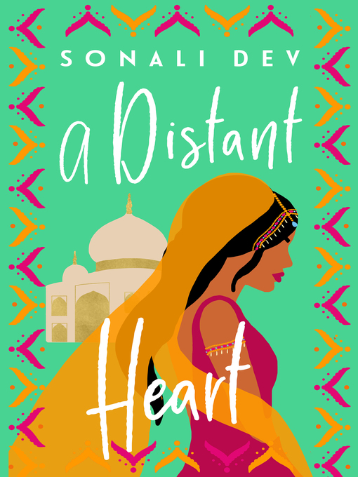 Title details for A Distant Heart by Sonali Dev - Available