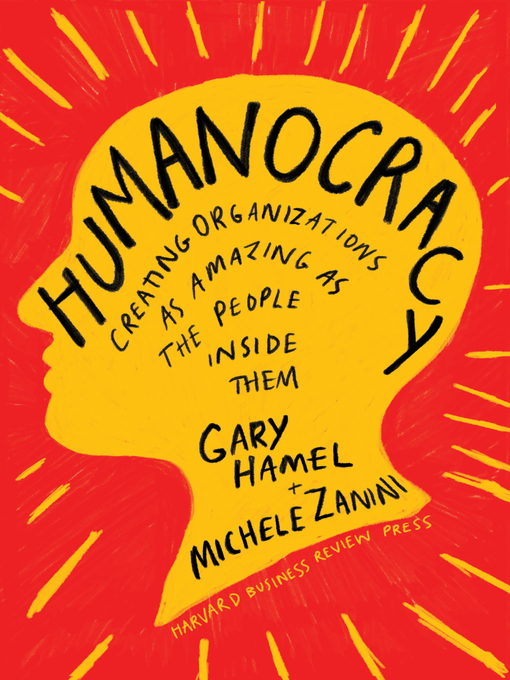 Title details for Humanocracy by Gary Hamel - Available