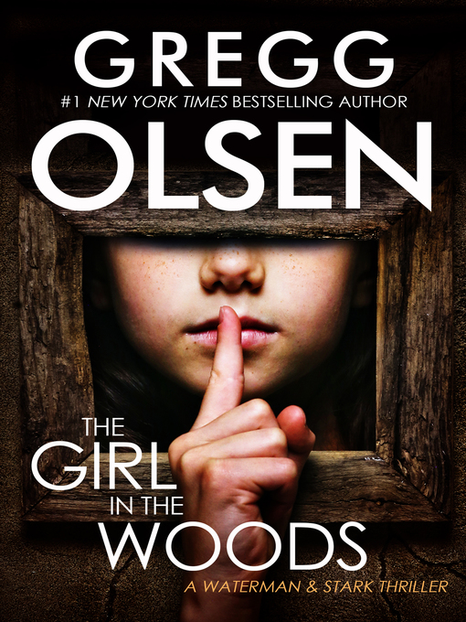 Title details for The Girl in the Woods by Gregg Olsen - Wait list