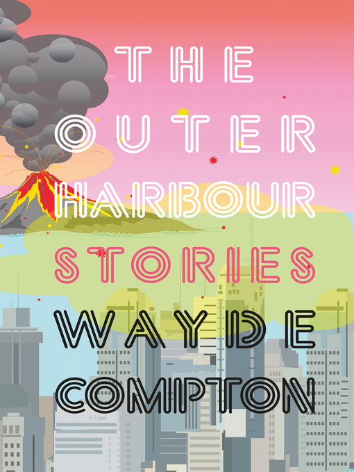 Title details for The Outer Harbour by Wayde Compton - Available