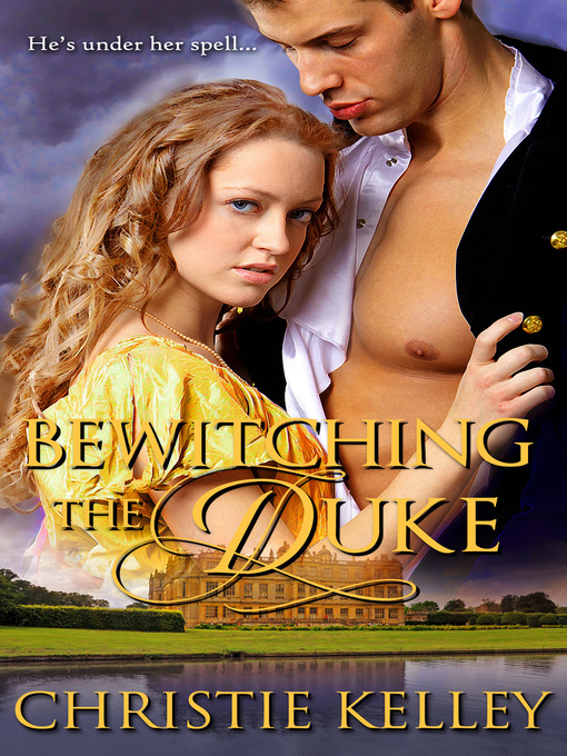 Title details for Bewitching the Duke by Christie Kelley - Available