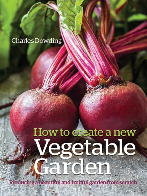 Title details for How to Create a New Vegetable Garden by Charles Dowding - Wait list