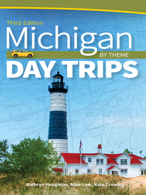Title details for Michigan Day Trips by Theme by Kathryn Houghton - Available