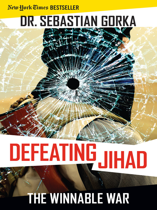 Title details for Defeating Jihad by Sebastian Gorka - Available