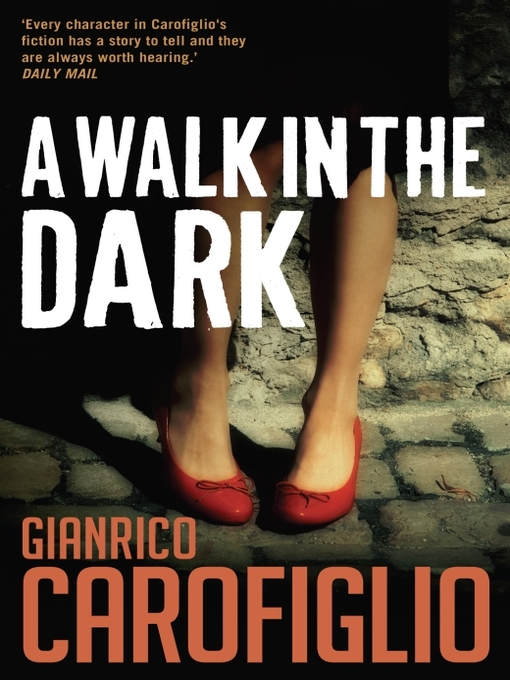 Title details for A Walk in the Dark by Gianrico Carofiglio - Available