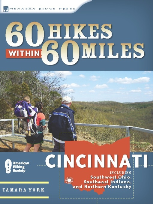 Title details for Cincinnati: Including Clifton Gorge, Southeast Indiana, and Northern Kentucky by Tammy York - Available