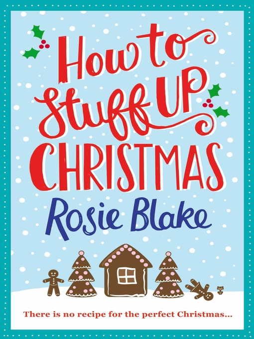 Title details for How to Stuff Up Christmas by Rosie Blake - Wait list