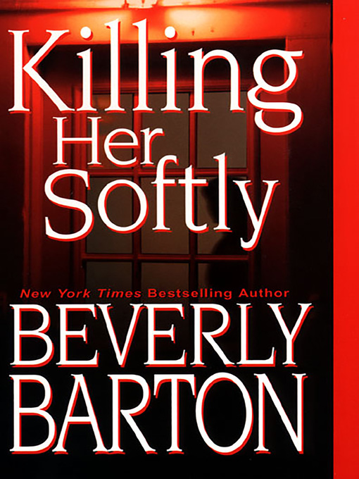 Title details for Killing Her Softly by Beverly Barton - Available