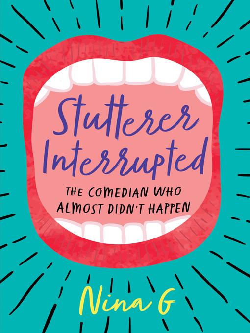 Title details for Stutterer Interrupted by Nina G. - Available