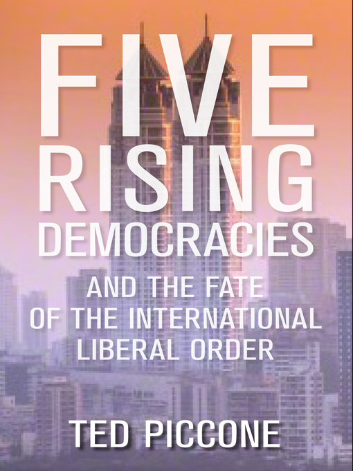 Title details for Five Rising Democracies by Ted Piccone - Available