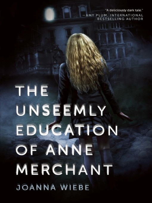 Title details for The Unseemly Education of Anne Merchant by Joanna Wiebe - Available