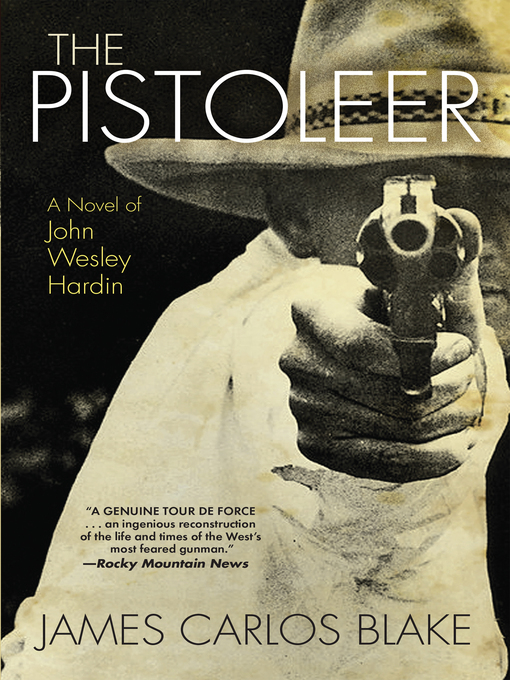 Title details for The Pistoleer by James Carlos Blake - Available