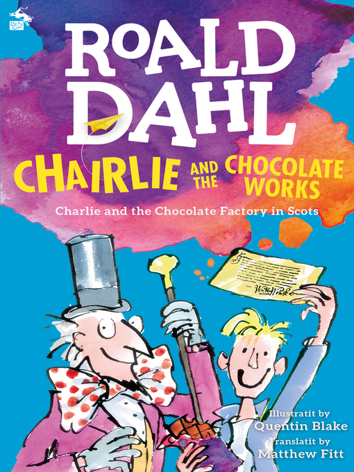 Title details for Chairlie and the Chocolate Works by Roald Dahl - Available