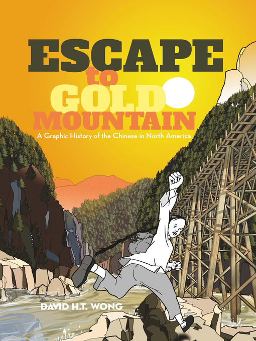 Title details for Escape to Gold Mountain by David H.T. Wong - Available