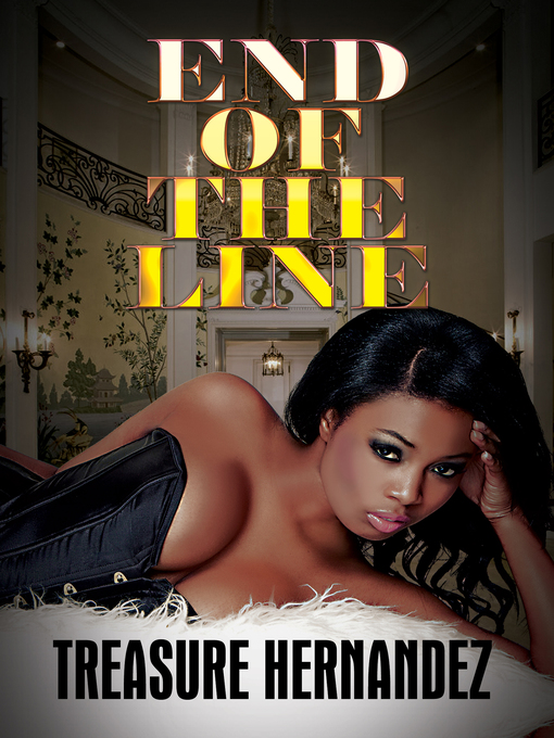 Title details for End of the Line by Treasure Hernandez - Available