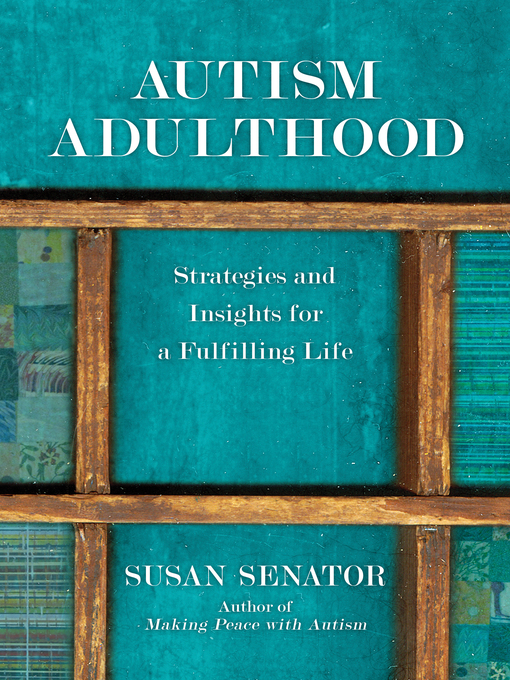 Title details for Autism Adulthood by Susan Senator - Available