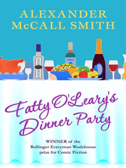Title details for Fatty O'Leary's Dinner Party by Alexander McCall Smith - Available